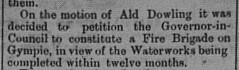 Gympie Times Thursday, November 2, 1899 p. 3 Gympie Municipal Council Fire Brigade establishment